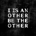 i is an other be the other